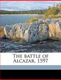 The Battle of Alcazar 1597, George Peele, 114928594X