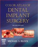 Color Atlas of Dental Implant Surgery, Block, Michael S., 141603594X