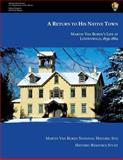 A Return to His Native Town: Martin Van Buren's Life at Lindenwald, 1839-1862, Leonard Richards and Marla Miller, 1484045947