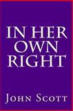 In Her Own Right, John Scott, 1500705942