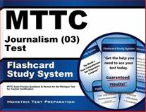 MTTC Journalism (03) Test Flashcard Study System : MTTC Exam Practice Questions and Review for the Michigan Test for Teacher Certification, MTTC Exam Secrets Test Prep Team, 1614035946