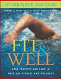 Fit and Well : Core Concepts and Labs in Physical Fitness and Wellness Alternate Edition with HQ 4. Daily Fitness and Nutrition Journal and Powerweb/Olc Bind-In Card, Fahey, Thomas D. and Insel, Paul M., 0072985941