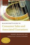 Blackstone's Guide to Consumer Sales and Associated Guarantees, Bradgate, Robert and Twigg-Flesner, Christian, 0199255946