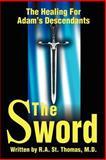 The Sword, Robert A. St. Thomas, 0595185940
