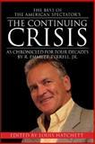 The Continuing Crisis, R. Emmett Tyrrell and Louis Hatchett, 0825305942