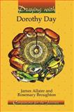 Praying with Dorothy Day, James Allaire and Rosemary Broughton, 0932085946