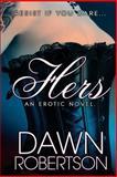 Hers, Dawn Robertson, 1492955949