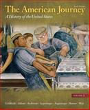 The American Journey : A History of the United States, Goldfield, David H. and Abbott, Carl E., 0205245943