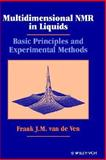 Multidimensional NMR in Liquids : Basic Principles and Experimental Methods, Van De Ven, F. J. M., 0471185949