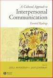 A Cultural Approach to Interpersonal Communication
