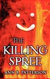 The Killing Spree, Ann B. Patterson, 1462625940