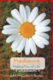Mediocre, Julie McCulloch Burton, 1475975945