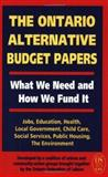 The Ontario Alternative Budget Papers : What We Need and How We Fund It, Ontario Federation of Labour Staff, 1550285947