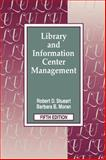 Library and Information Center Management, Stueart, Robert D. and Moran, Barbara B., 1563085941