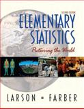 Elementary Statistics : Picturing the World, Larson, Ron and Farber, Elizabeth, 0130655953