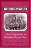 Reconstructions : New Perspectives on the Postbellum United States, , 0195175956