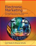Electronic Marketing : Integrating Electronic Resources into the Marketing Process, Reedy, Joel and Schullo, Shauna J., 0324175957
