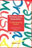 Primary Arts Education : Contemporary Issues, , 0750705957