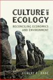 Culture of Ecology : Reconciling Economics and Environment, Babe Robert E. and Babe, Robert E., 0802035957