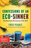 Confessions of an Eco-Sinner, Fred Pearce, 0807085952