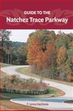 Guide to the Natchez Trace Parkway, F. Lynne Bachleda, 0897325958