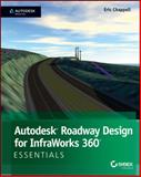 Autodesk Roadway Design for Infraworks 360 Essentials, Chappell, Eric, 111891595X