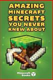Amazing Minecraft Secrets You Never Knew About, Minecraft Books, 1494435950