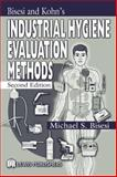 Bisesi and Kohn's Industrial Hygiene Evaluation Methods, Bisesi, Michael S. and Kohn, James P., 1566705959