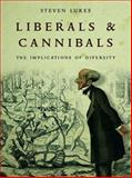 Liberals and Cannibals, Steven Lukes, 1859845959
