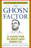 The Ghosn Factor : 24 Lessons from the World's Most Dynamic CEO, Rivas-Micoud, Miguel, 0071485953