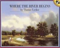 Where the River Begins, Thomas Locker, 0140545956