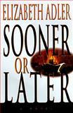 Sooner or Later, Elizabeth A. Adler, 0385315953