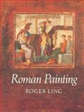 Roman Painting, Ling, Roger, 0521315956
