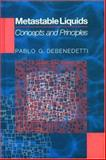 Metastable Liquids - Concepts and Principles, Debenedetti, Pablo G., 0691085951