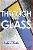 Through the Glass, Barbara Smith, 092991595X