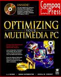 Optimizing Your Multimedia PC, L. J. Skibbe, 1568845952