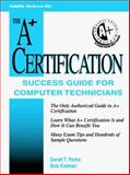 A+ Certification Success Guide : For Computer Technicians, Kalman, Bob, 007048595X