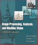 Image Processing, Analysis and Machine Vision : A MATLAB Companion, Svoboda, Tomas and Kybic, Jan, 0495295957