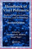 Handbook of Vinyl Polymers : Radical Polymerization, Process, and Technology, , 0824725956