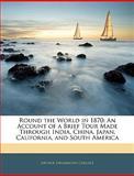 Round the World In 1870, Arthur Drummond Carlisle, 1143025954