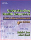 Understanding Health Insurance : A Guide to Billing and Reimbursement, Rowell, Jo Ann C. and Green, Michelle A., 1401895956