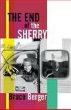 End of the Sherry, Berger Bruce, 1929355955
