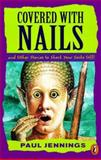 Covered with Nails, Paul Jennings, 0140385959