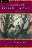Treasure of Green Knowe, Lucy M. Boston, 0152025952