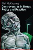 Controversies in Drugs Policy and Practice, McKeganey, Neil, 0230235956