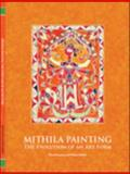 Mithila Painting : The Evolution of an Artform, Szanton, David and Bakshi, Malini, 0615135951