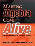 Making Pre-Algebra Come Alive : Student Activities and Teacher Notes, Posamentier, Alfred S., 0761975950