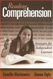 Reading Comprehension : Strategies for Independent Learners, Blachowicz, Camille and Ogle, Donna, 1572305959