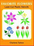 Favorite Flowers Laser-Cut Plastic Stencils, Charlene Tarbox, 0486295958