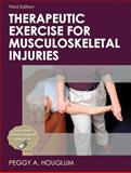 Therapeutic Exercise for Musculoskeletal Injuries, Peggy Houglum, 073607595X